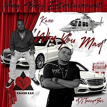 Why You Mad (feat. DjTeezyboi & Kane)