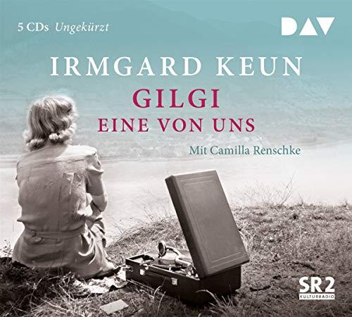 Gilgi – eine von uns: Ungekürzte Lesung mit Camilla Renschke (5 CDs)