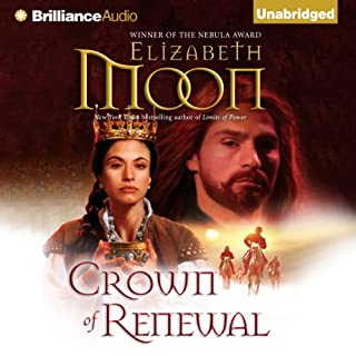 Crown of Renewal     Paladin's Legacy, Book 5              By:                                                                                                                                 Elizabeth Moon                               Narrated by:                                                                                                                                 Susan Ericksen                      Length: 21 hrs and 58 mins     409 ratings     Overall 4.6