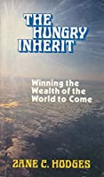 The Hungry Inherit : Winning the Wealth of the World to Come 0802438008 Book Cover