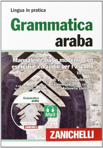 Grammatica araba. Manuale di arabo moderno con esercizi e CD Audio per l'ascolto. Con 2 CD Audio formato MP3 (Vol. 1)