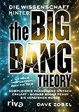 Die Wissenschaft hinter The Big Bang Theory: Komplizierte Phänomene einfach erklärt — so, dass sogar Penny sie verstehen würde
