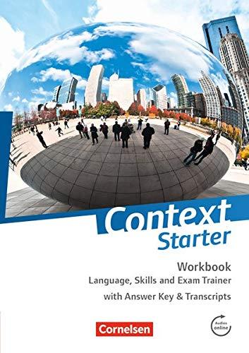 Context Starter - Zu allen Ausgaben: Language, Skills and Exam Trainer: Workbook - mit Answer Key & Transcripts