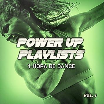 Power Up Playlists, Vol. 1: 1 Hora de Dance y Edm para tu Entrenamiento y Rutinas de Fitness