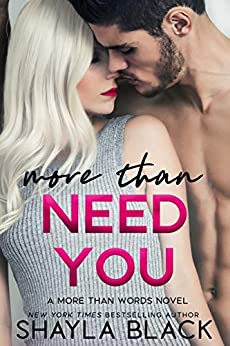 More Than Need You (More Than Words Book 2) by [Shayla Black]