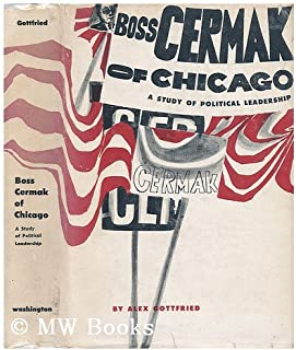Boss Cermak of Chicago;: A study of political leadership