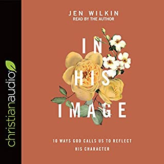 In His Image     10 Ways God Calls Us to Reflect His Character              By:                                                                                                                                 Jen Wilkin                               Narrated by:                                                                                                                                 Jen Wilkin                      Length: 4 hrs and 14 mins     100 ratings     Overall 4.8