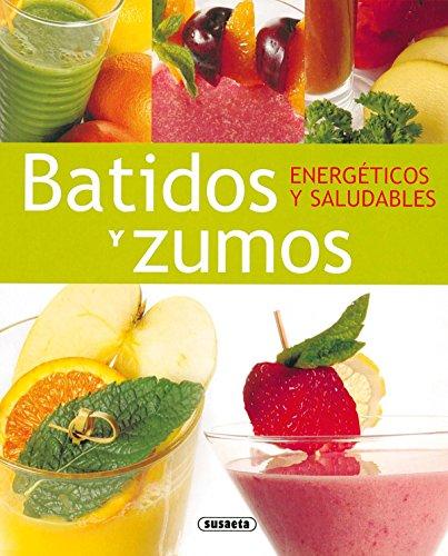 Batidos Y Zumos Energeticos Y Saludables (El Rincón Del Pal