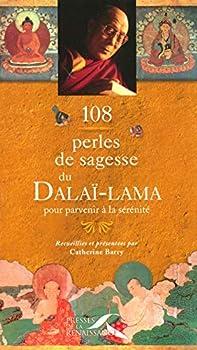 Paperback 108 perles de sagesse du Dalaï-Lama pour parvenir à la sérénité (French Edition) [French] Book