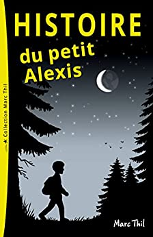 Histoire du petit Alexis (French Edition) by [Marc Thil]