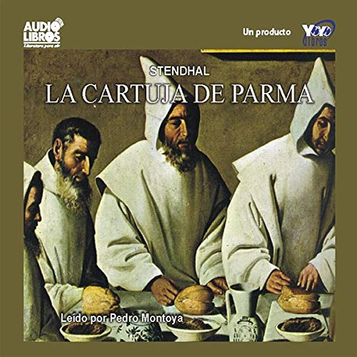 La Cartuja de Parma [The Charterhouse of Parma] audiobook cover art