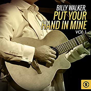 Put Your Hand in Mine, Vol. 1