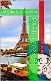 PARIGI 2020: La guida completa (Italian Edition)