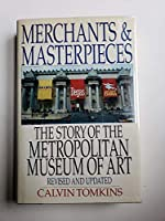 Merchants and Masterpieces: The Story of the Metropolitan Museum of Art 0805010343 Book Cover