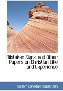 Mistaken Signs, and Other Papers on Christian Life and Exper