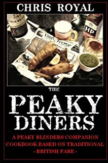 The Peaky Diners: A Peaky Blinders Companion Cookbook - Based on Traditional British Fare