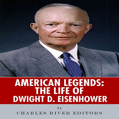 American Legends: The Life of Dwight D. Eisenhower audiobook cover art