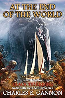 At the End of the World (Black Tide Rising Book 7) by [Charles E. Gannon]