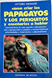 Como criar a los periquitos y papagayos y enseñarles a hablar