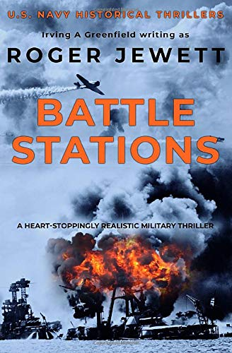 Battle Stations: A heart-stoppingly realistic military thriller: 1 (US Navy Historical Thrillers)