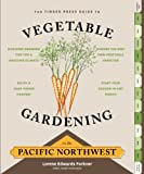 The Timber Press Guide to Vegetable Gardening in the Pacific Northwest (Regional Vegetable Gardening...