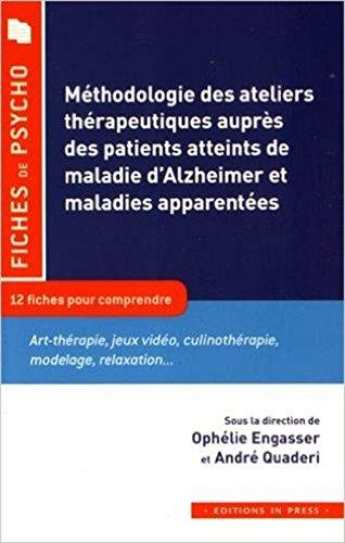 Méthodologie des ateliers thérapeutiques auprès des patients atteints de la maladie d'Alzheimer et maladies apparentées: 12 fiches pour comprendre