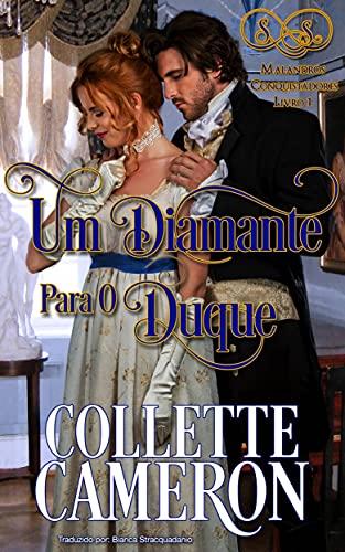 Um Diamante para o Duque (Malandros Conquistadores Livro 1)