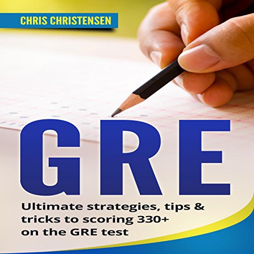 GRE Test: Ultimate Strategies, Tips & Tricks to Scoring 330+ on the GRE Test Titelbild