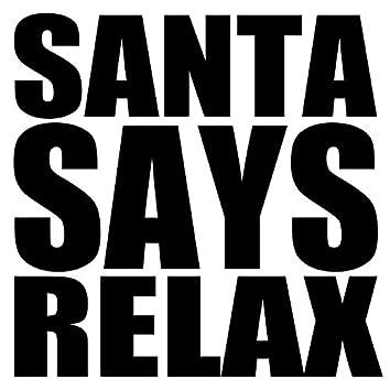 Santa Says Relax
