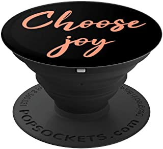 Choose joy Inspirational and Motivational Quotes and Sayings PopSockets Grip and Stand for Phones and Tablets