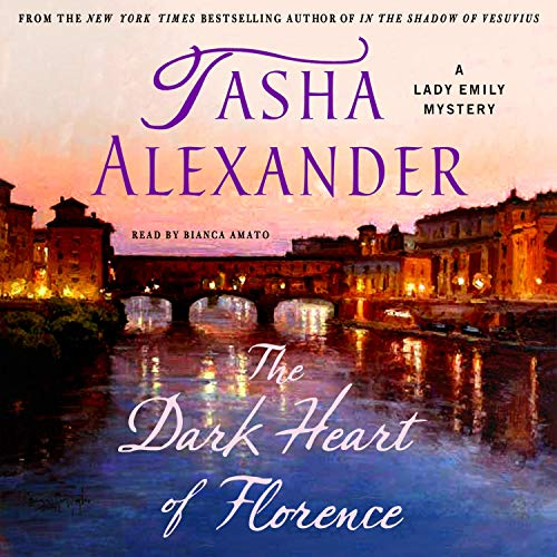 The Dark Heart of Florence: A Lady Emily Mystery, Book 15