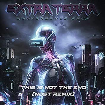 This Is Not The End (Nost Remix)