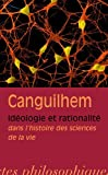 Ideologie Et Rationalite - Dans L'histoire Des Sciences De La Vie (Bibliotheque Des Textes Philosophiques) (French Edition) by Georges Canguilhem J. Vrin(2009-07-20) - Librairie Philosophique J Vrin - 01/01/2009