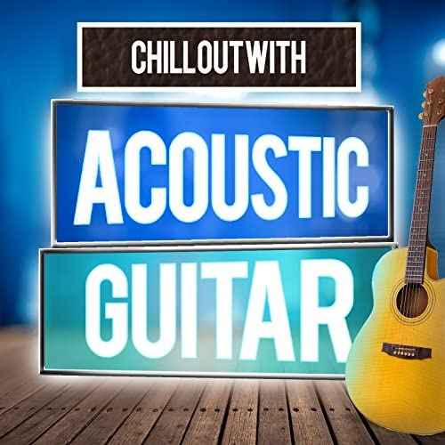 Easy Listening Guitar, Guitar Chill Out & Guitar del Mar