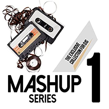 Mashup Series, Vol. 1 (The Exclusive Collection for DJs)