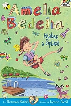 Amelia Bedelia Chapter Book #11: Amelia Bedelia Makes a Splash by [Herman Parish, Lynne Avril]