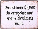 KMC Austria Design Cartel de chapa vintage Shabby Style como cuadro de 35 x 26 cm con texto impreso – Tema Chaos & System – Esto ist kein Chaos du verentiende nur Mein System Nicht.