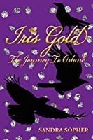 Iris Gold: The Journey To Orland