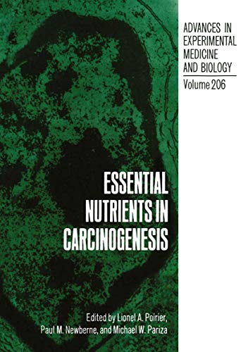 Essential Nutrients in Carcinogenesis: 206 (Advances in Experimental Medicine and Biology)