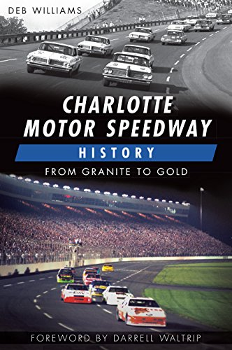 Charlotte Motor Speedway History: From Granite to Gold (Sports) (English Edition)