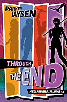 Through the End (Hellriders in Love Book 4) by [Parker Jaysen]