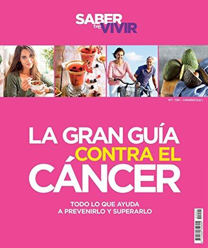 Saber. Vivir. La gran guía para prevenir el cancer