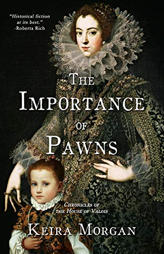 Compare Textbook Prices for The Importance of Pawns: Chronicles of the House of Valois  ISBN 9781777397418 by Morgan, Keira J.