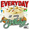 Everyday Is My Birthday