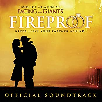 Fireproof Original Motion Picture Soundtrack