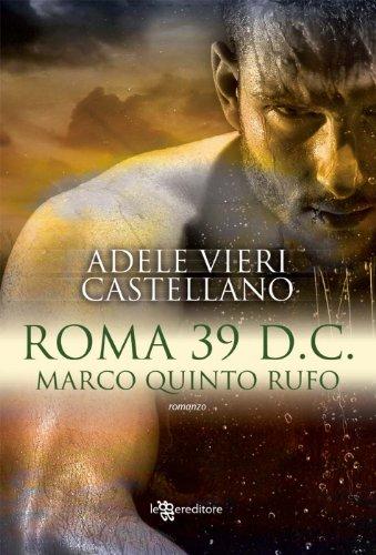 Roma 39 d.C. – Marco Quinto Rufo (Roma Caput Mundi Vol. 3)