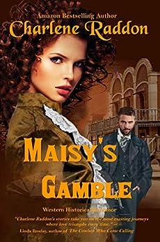 Maisy's Gamble by [Charlene Raddon]