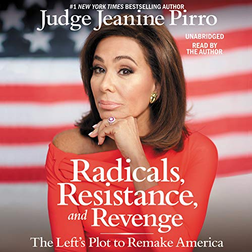 Radicals, Resistance, and Revenge Audiobook By Jeanine Pirro cover art