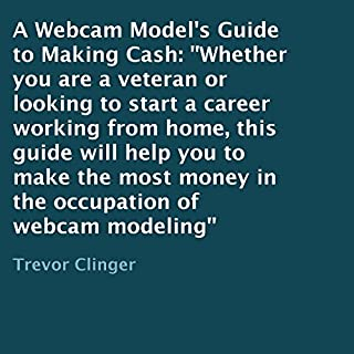 A Webcam Model's Guide to Making Cash audiobook cover art
