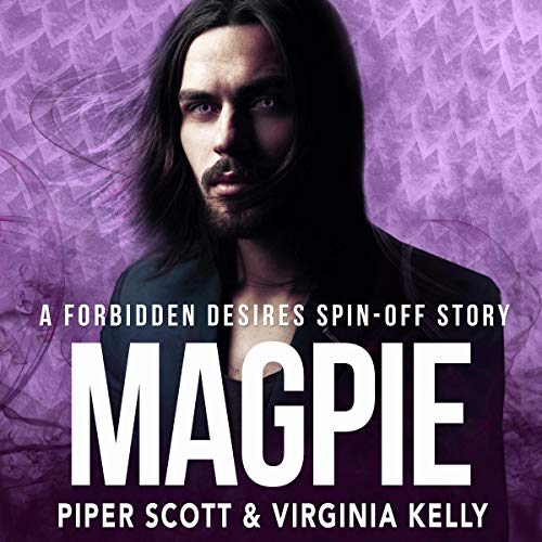 Magpie: A Forbidden Desires Spin-Off Story Audiobook By Piper Scott, Virginia Kelly cover art